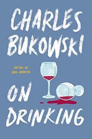 ON DRINKING by Charles Bukowski