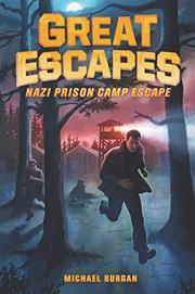 NAZI PRISON CAMP ESCAPE by Michael Burgan