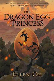 THE DRAGON EGG PRINCESS by Ellen Oh