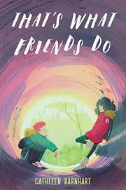 THAT'S WHAT FRIENDS DO by Cathleen Barnhart