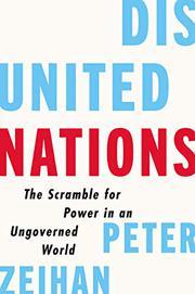 DISUNITED NATIONS by Peter Zeihan