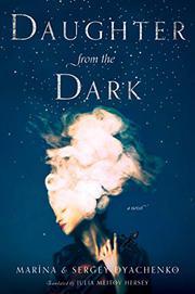 DAUGHTER FROM THE DARK by Marina Dyachenko
