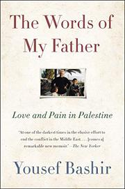 THE WORDS OF MY FATHER by Yousef Bashir