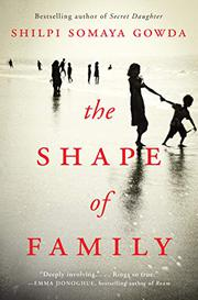 THE SHAPE OF FAMILY by Shilpi Somaya Gowda