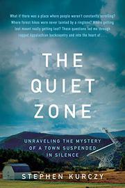 THE QUIET ZONE by Stephen Kurczy