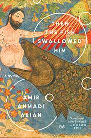 THEN THE FISH SWALLOWED HIM by Amir Ahmadi Arian