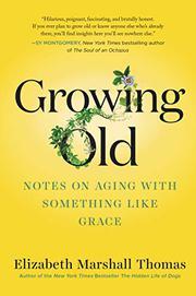 GROWING OLD by Elizabeth Marshall Thomas