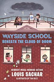 WAYSIDE SCHOOL BENEATH THE CLOUD OF DOOM by Louis Sachar