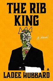 THE RIB KING by Ladee Hubbard