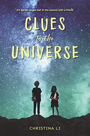 CLUES TO THE UNIVERSE by Christina Li