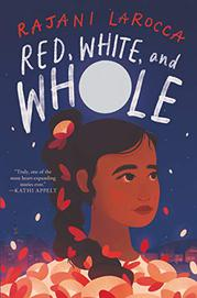RED, WHITE, AND WHOLE by Rajani LaRocca