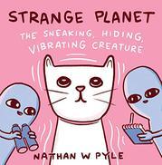 STRANGE PLANET by Nathan W. Pyle