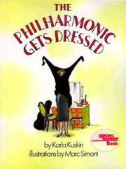 THE PHILHARMONIC GETS DRESSED by Karla Kuskin