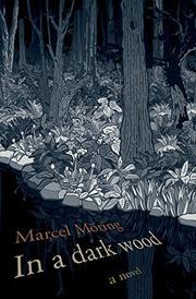 IN A DARK WOOD by Marcel Möring