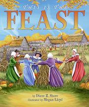 THIS IS THE FEAST by Diane Z. Shore