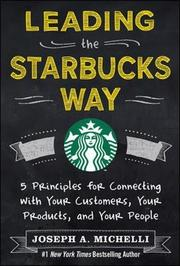 LEADING THE STARBUCKS WAY by Joseph A. Michelli