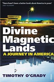DIVINE MAGNETIC LANDS by Timothy O'Grady