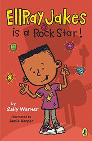 ELLRAY JAKES IS A ROCK STAR! by Sally Warner