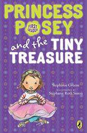 PRINCESS POSEY AND THE TINY TREASURE by Stephanie Greene