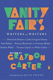 <i>VANITY FAIR</i>'S WRITERS ON WRITERS by Graydon Carter