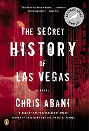 THE SECRET HISTORY OF LAS VEGAS by Chris Abani