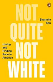 NOT QUITE NOT WHITE by Sharmila Sen