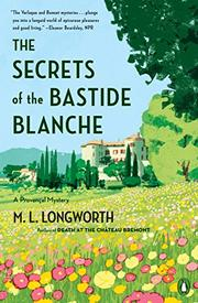 THE SECRETS OF THE BASTIDE BLANCHE by M.L. Longworth