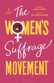 THE WOMEN'S SUFFRAGE MOVEMENT by Sally Roesch Wagner