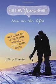 LOVE ON THE LIFTS by Jill Santopolo