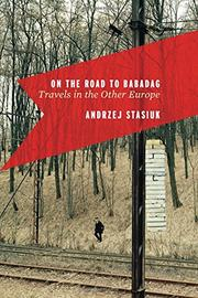 ON THE ROAD TO BABADAG by Andrzej Stasiuk