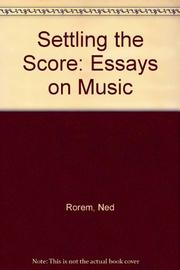 SETTLING THE SCORE by Ned Rorem