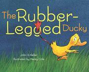 THE RUBBER-LEGGED DUCKY by John G. Keller