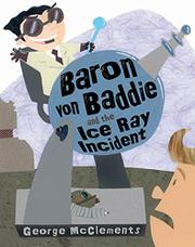 BARON VON BADDIE AND THE ICE RAY INCIDENT by George McClements