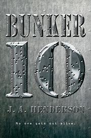 BUNKER 10  by J.A. Henderson