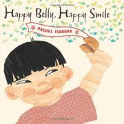 HAPPY BELLY, HAPPY SMILE by Rachel Isadora