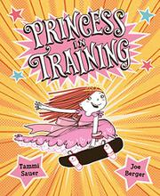 PRINCESS IN TRAINING by Tammi Sauer