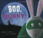 BOO, BUNNY! by Kathryn O. Galbraith
