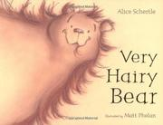 VERY HAIRY BEAR by Alice Schertle