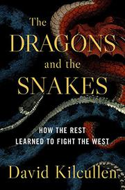THE DRAGONS AND THE SNAKES by David Kilcullen