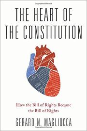 THE HEART OF THE CONSTITUTION by Gerard N. Magliocca
