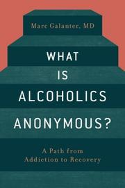 WHAT IS ALCOHOLICS ANONYMOUS? by Marc Galanter