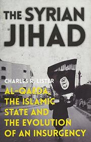 THE SYRIAN JIHAD by Charles R. Lister