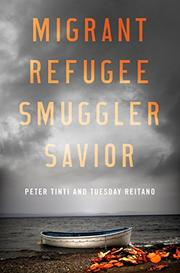 MIGRANT, REFUGEE, SMUGGLER, SAVIOR by Peter Tinti