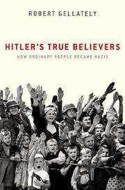 HITLER'S TRUE BELIEVERS by Robert Gellately