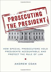 PROSECUTING THE PRESIDENT by Andrew Coan
