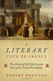 A LITERARY TOUR DE FRANCE by Robert Darnton