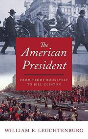 THE AMERICAN PRESIDENT by William E. Leuchtenburg