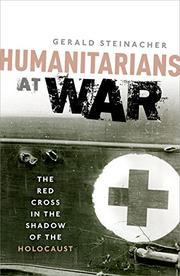 HUMANITARIANS AT WAR by Gerald Steinacher
