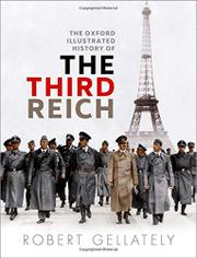 THE OXFORD ILLUSTRATED HISTORY OF THE THIRD REICH by Robert Gellately
