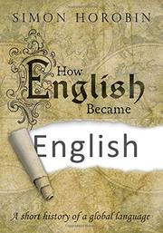 HOW ENGLISH BECAME ENGLISH by Simon Horobin
